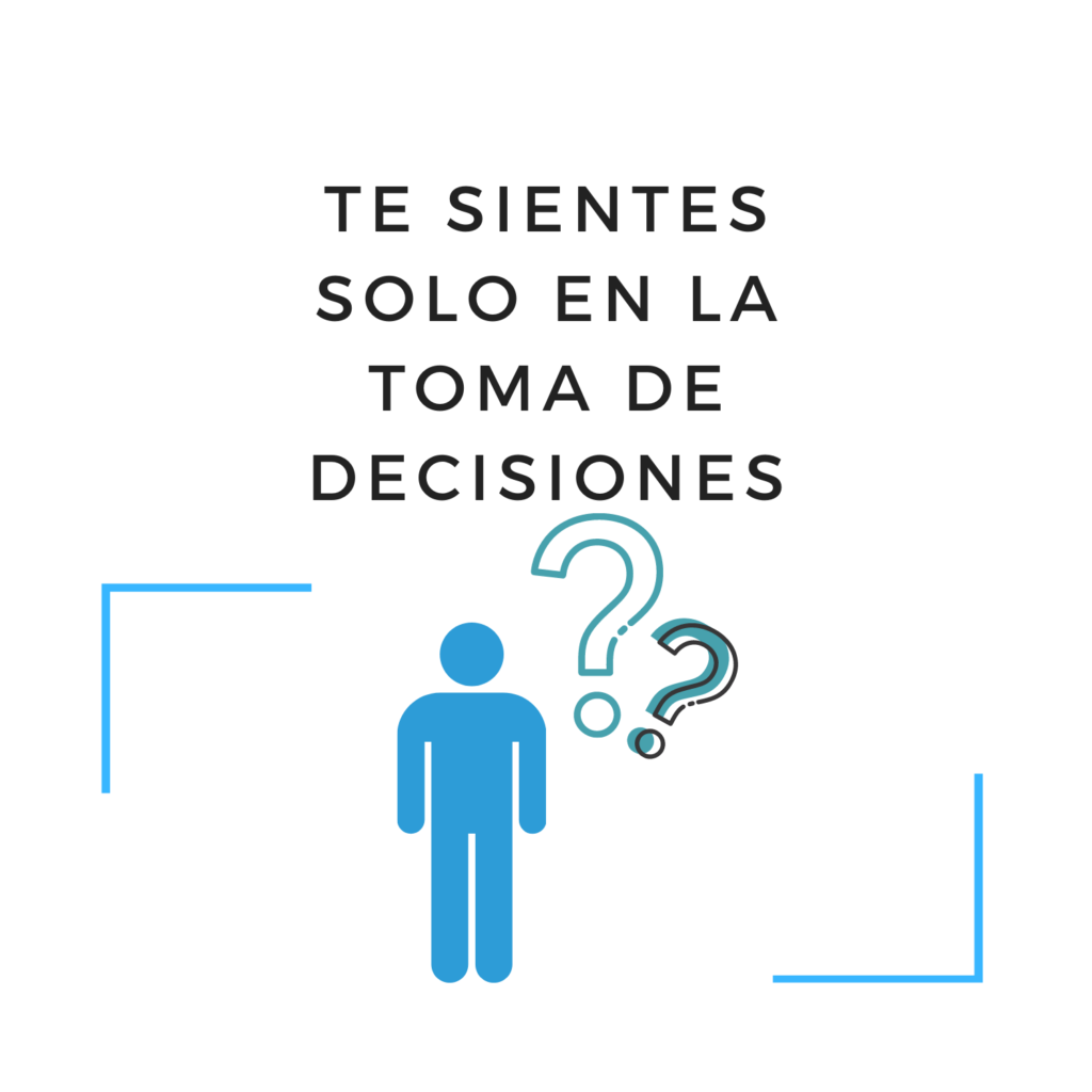 Te sientes solo en la toma de decisiones